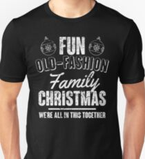 Fun Old-Fashion Family Christmas Unisex T-Shirt