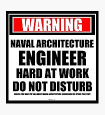 Warning Naval Architecture Engineer Hard At Work Do Not Disturb Photographic Print