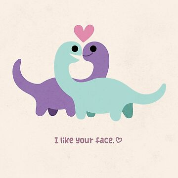 I Like Your Face <3 by KristyKate