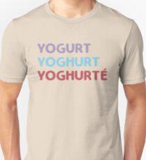 YOGURT YOGHURT YOGURTÉ Unisex T-Shirt