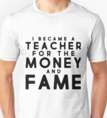 Ich wurde ein Lehrer für Geld und Ruhm Slim Fit T-Shirt