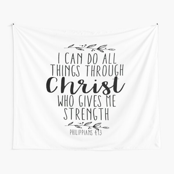 I Can Do All Things Through Christ Who Gives Me Strength Tapestry