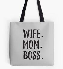 Wife. Mom. Boss. Tote Bag