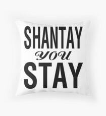 SHANTAY YOU STAY (BLK) Throw Pillow