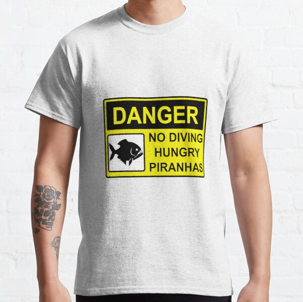 No diving sign/Hungry piranhas Classic T-Shirt