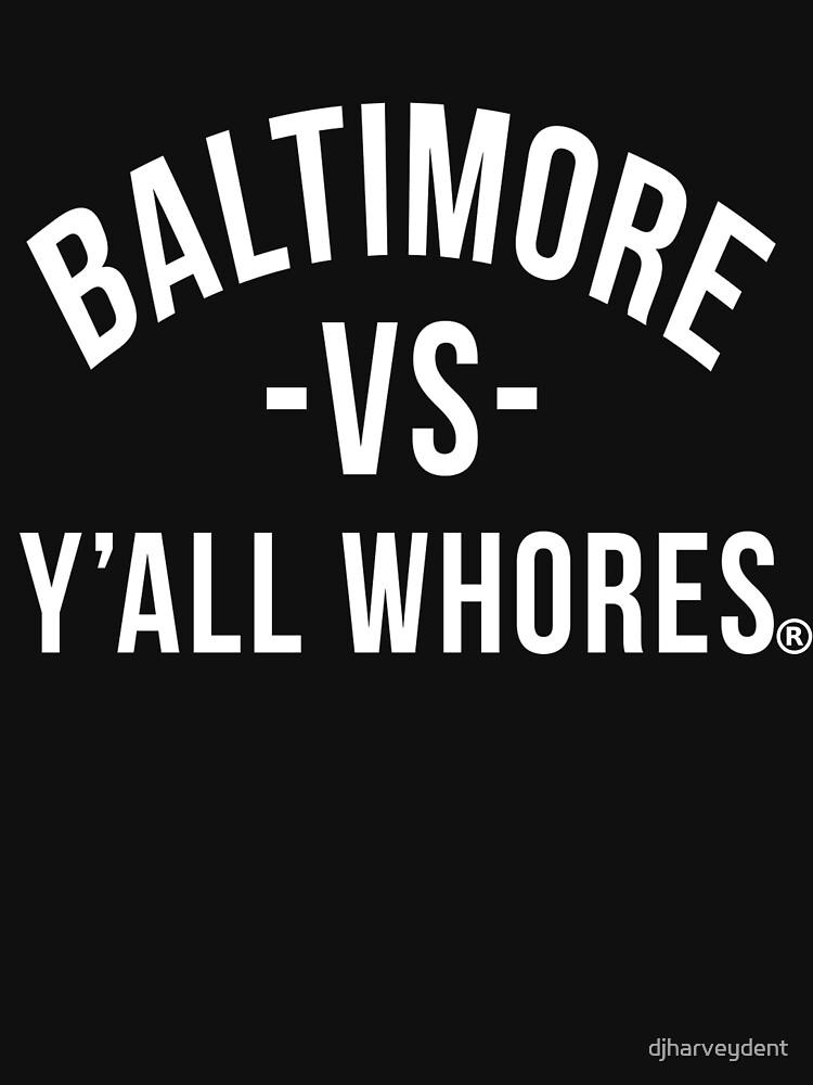 Baltimore Vs Yall Whores (letras blancas) de djharveydent