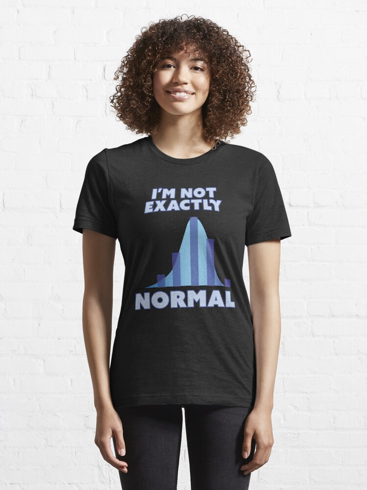 Alternate view of I'm Not Exactly Normal Essential T-Shirt