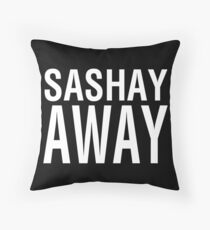 SASHAY AWAY (WH) Throw Pillow