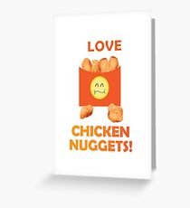 I Love Chicken Nuggets Greeting Card