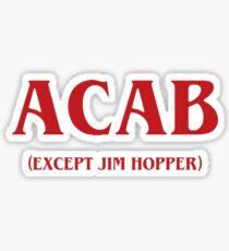 Stranger Things - ACAB (Except Jim Hopper) Sticker