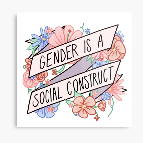 Gender Is A Social Construct Metal Print