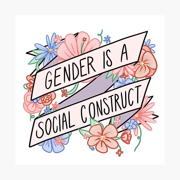 Gender Is A Social Construct Photographic Print