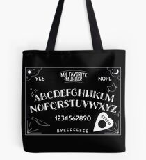 My Favorite Murder Ouija Board Tote Bag