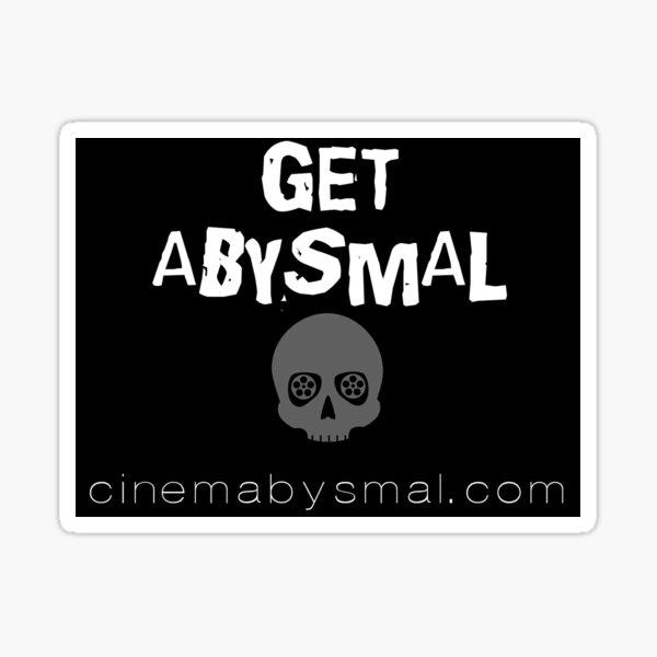 CinemAbysmal - Get Abysmal Sticker