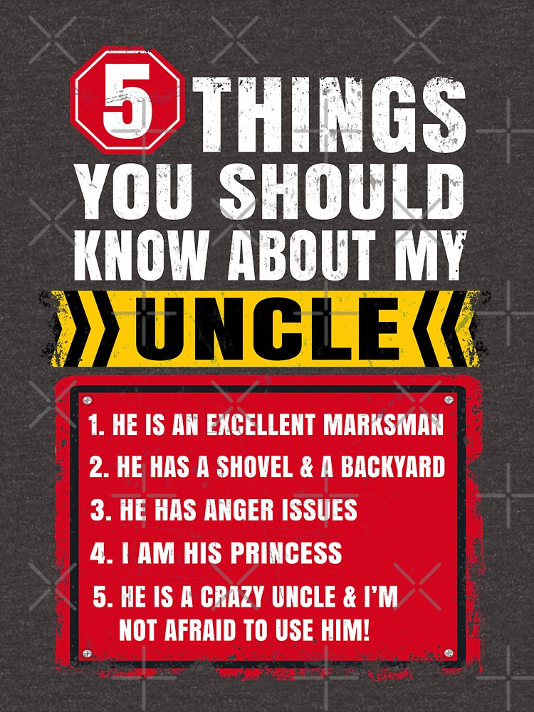 """""""5 Things You Should Know About My Uncle Funny"""" T-shirt By"""