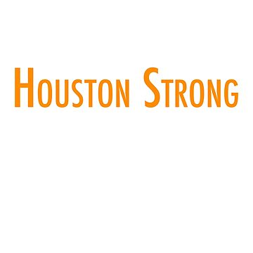 Houston Strong by nuckybad