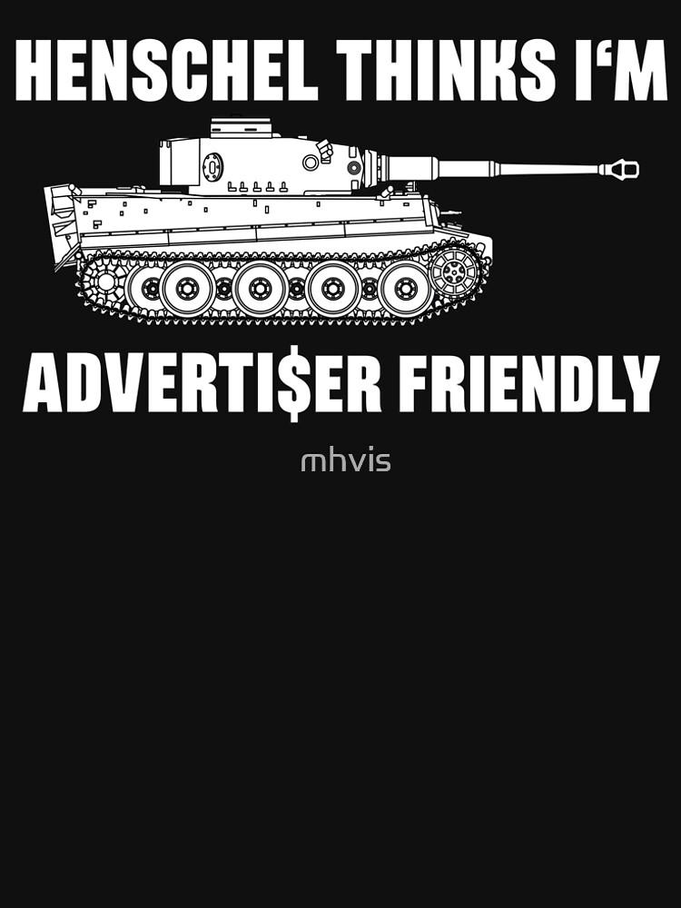 Henschel thinks I'm Advertiser Friendly - Tiger - Panzerkampfwagen VI by mhvis