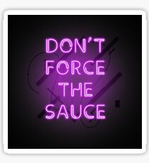 Dont force the sauce, mans not hot. I have the yolk gang - pink neon Sticker