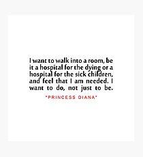 "I want to walk...""Princess Diana"" Inspirational Quote Photographic Print"