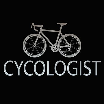 Cycling Funny Design - Cycologist by kudostees