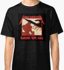 Gank 'em all Classic T-Shirt