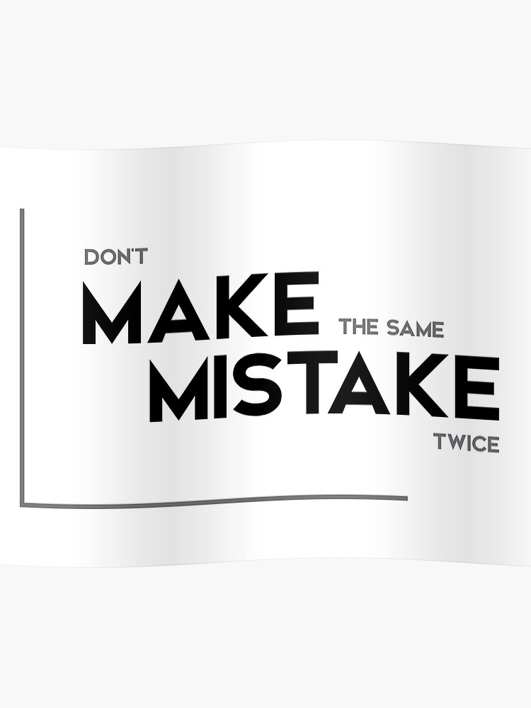 do not make the same mistake twice - modern quotes | Poster