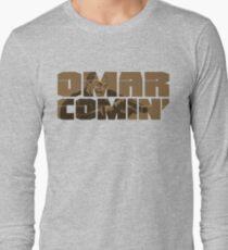 Omar Comin' Long Sleeve T-Shirt