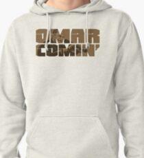 Omar Comin' Pullover Hoodie