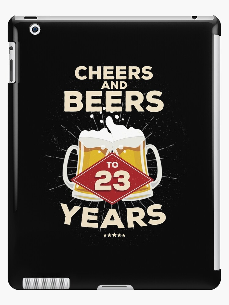 23rd Birthday Gift Idea Cheers And Beers To 23 Years Quote