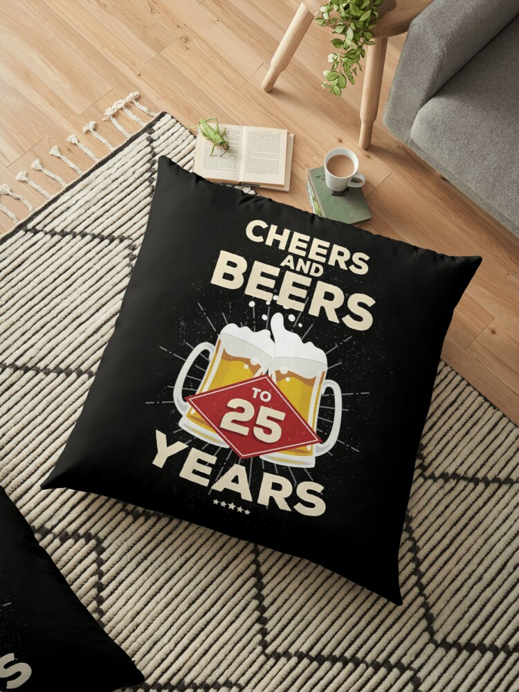 25th Birthday Gift Idea Cheers And Beers To 25 Years Quote By Blazesavings