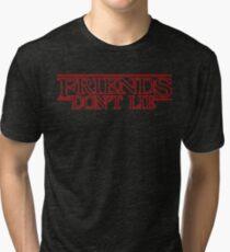Friends dont lie Tri-blend T-Shirt