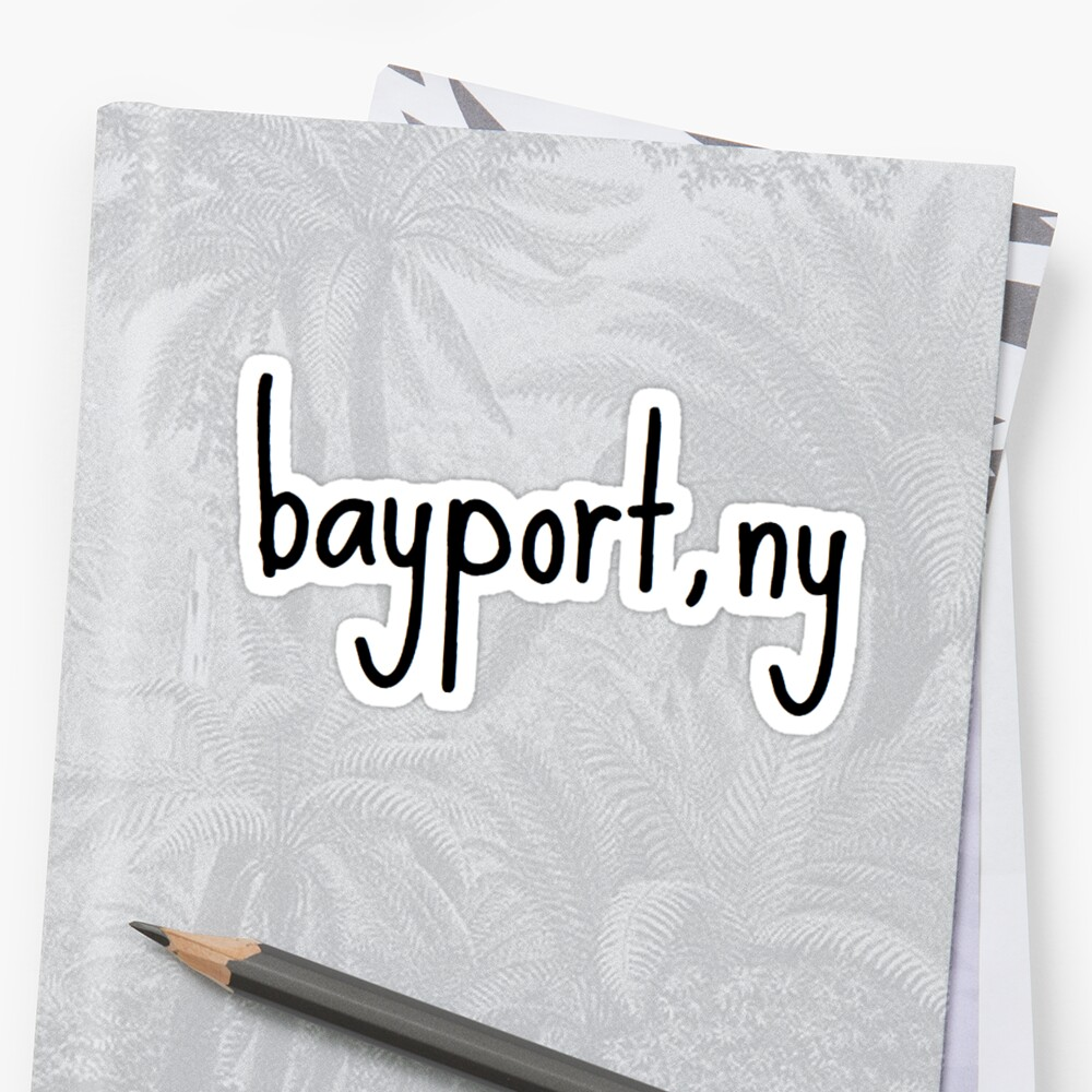 Quot Bayport Ny Quot Stickers By Clairekeanna Redbubble