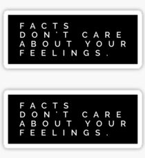 Facts Don't Care About Your Feelings. Sticker