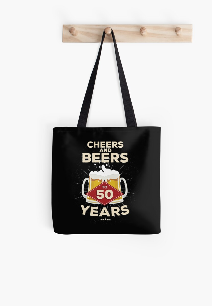 50th Birthday Gift Idea Cheers And Beers To 50 Years Quote By Blazesavings