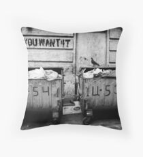You Want It Throw Pillow