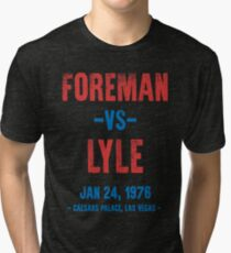 Foreman vs Lyle Tri-blend T-Shirt