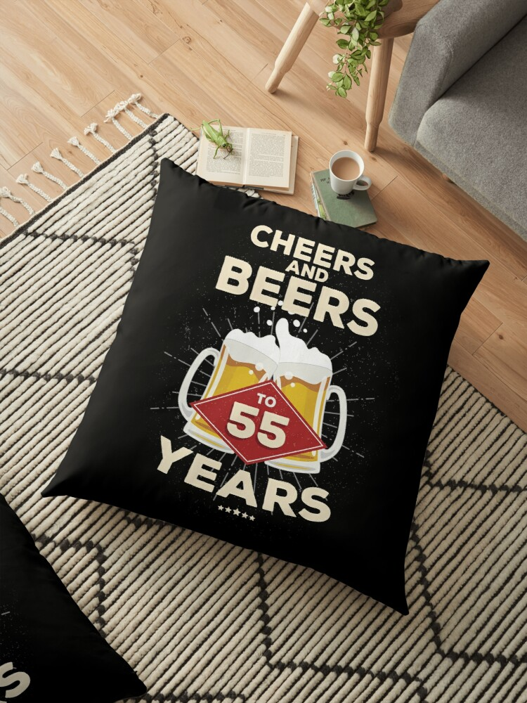 55th Birthday Gift Idea Cheers And Beers To 55 Years Quote