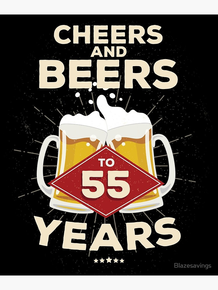e1ee7d8aa6787 55th Birthday Gift Idea – Cheers and Beers to 55 Years Quote | Poster