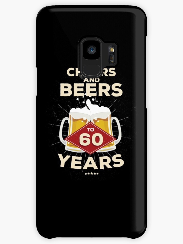 60th Birthday Gift Idea Cheers And Beers To 60 Years Quote Cases