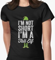 I'm not short I'm a tall elf - Funny christmas elf Women's Fitted T-Shirt