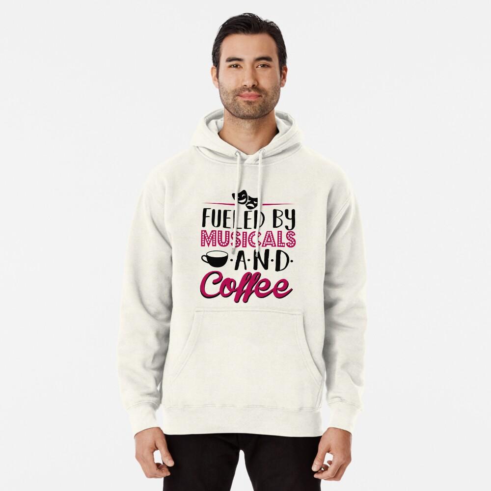 Impulsado por musicales y café Sudadera con capucha