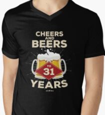 31st Birthday Gift Idea Cheers And Beers To 31 Years Quote Mens V Neck