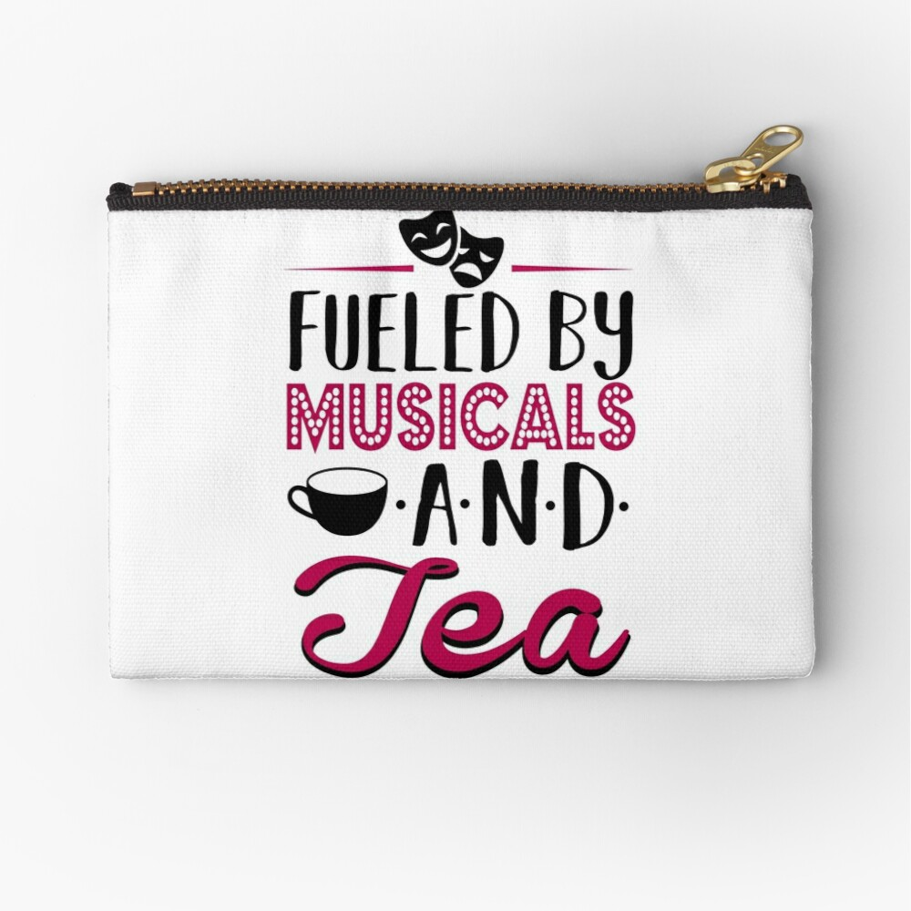 Fueled by Musicals and Tea Zipper Pouch