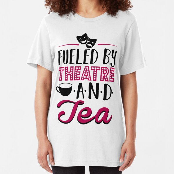 Fueled by Theatre and Tea Slim Fit T-Shirt