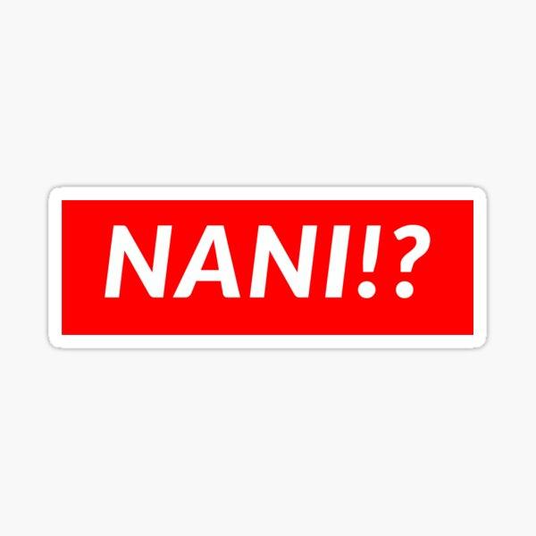 NANI!? Sticker