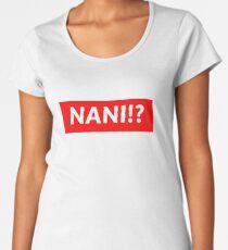NANI!? Women's Premium T-Shirt