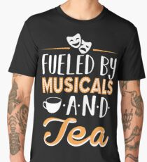 Fueled by Musicals and Tea Men's Premium T-Shirt