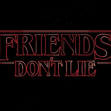 Stranger Things - Friends Don't Lie by prettylittledes