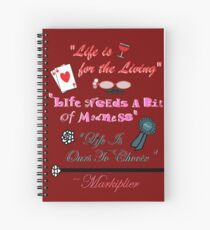 """Life Words To Live By (""""Who Killed Markiplier?"""" Quotes) Spiral Notebook"""