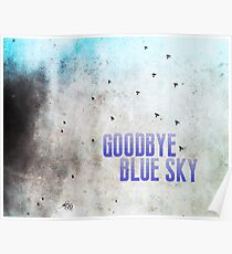 Goodbye Blue Sky Poster